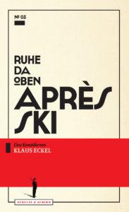 "Cover von Klaus Eckels ""Après Ski – Ruhe da oben!"""